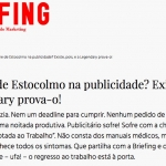 Auto promoção da agência Legendary. No verão de 2018, o jornal online Briefing lançou uma notícia sobre o vídeo de auto-promoção da empresa: Síndrome de Estocolmo na publicidade existe mesmo!